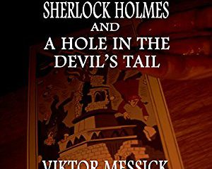 Sherlock Holmes and the Hole in the Devil's Tail